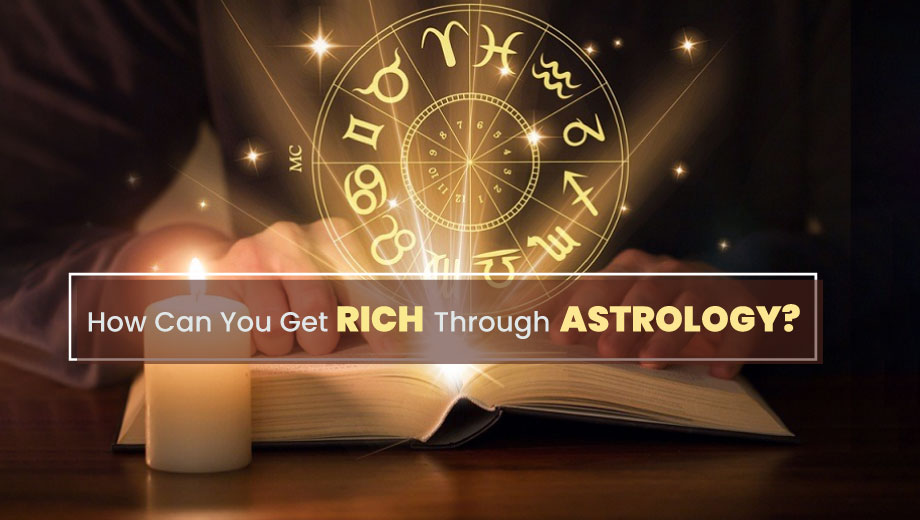 How Can You Get Rich Through Astrology? - Astrologyblogs